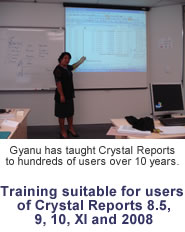 Gyanu has taught Crystal Reports to hundreds of users over the last 10 years